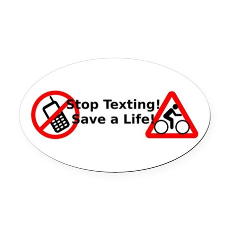Stop Texting! Save a Cyclist! Oval Car Magnet