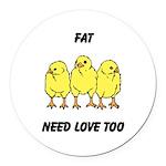 Fat Chicks Round Car Magnet