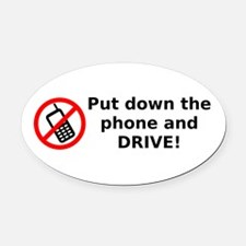Put down the phone and DRIVE! Oval Car Magnet