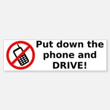 Put down the phone and DRIVE! Bumper Bumper Sticker