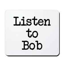 Listen to Bob Mousepad