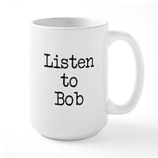 Listen to Bob Coffee Mug
