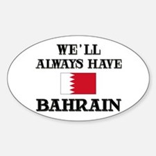 We Will Always Have Bahrain Oval Decal