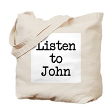 Listen to John Tote Bag