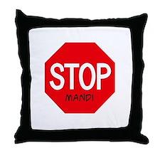 Stop Mandi Throw Pillow