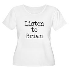 Listen to Brian T-Shirt