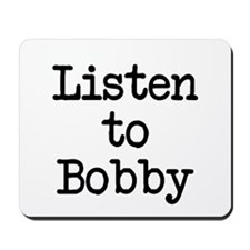 Listen to Bobby Mousepad