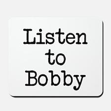 Listen to Bobby Mousepad