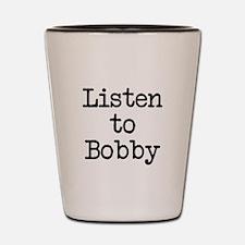 Listen to Bobby Shot Glass