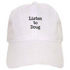 Listen to Doug Baseball Baseball Cap