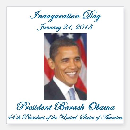 """Inauguration Day Jan/21/2013 Square Car Magnet 3"""""""