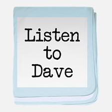 Listen to Dave baby blanket