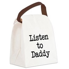 Listen to Daddy Canvas Lunch Bag
