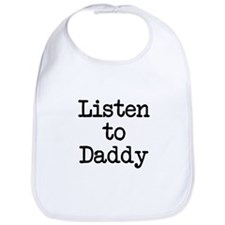 Listen to Daddy Bib