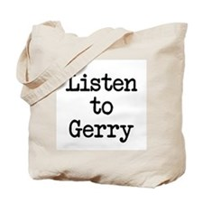 Listen to Gerry Tote Bag