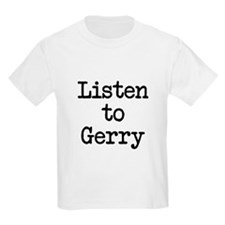 Listen to Gerry T-Shirt