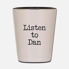 Listen to Dan Shot Glass