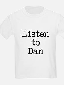 Listen to Dan T-Shirt