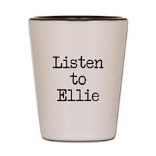 Listen to Ellie Shot Glass