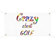 Crazy About Golf Banner