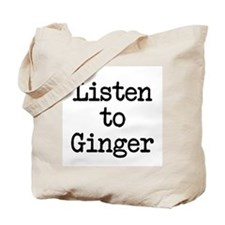 Listen to Ginger Tote Bag