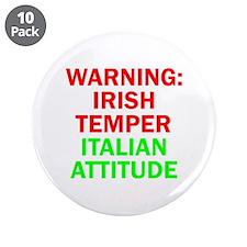 "WARNINGIRISHTEMPER ITALIAN ATTITUDE.psd 3.5"" Butto"