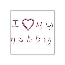 "I love my hubby Square Sticker 3"" x 3"""