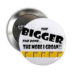 Ruler Bigger Bone More Groan Button
