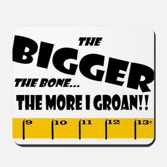 Ruler Bigger Bone More Groan Mousepad