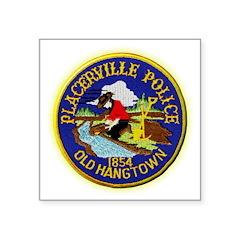 Placerville Police Square Sticker 3