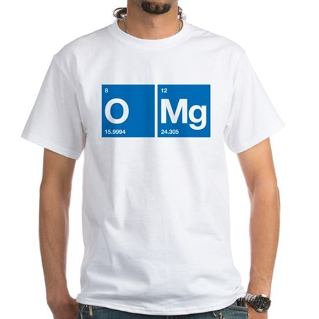 Oxygen Magnesium Periodic Table OMG White T-Shirt