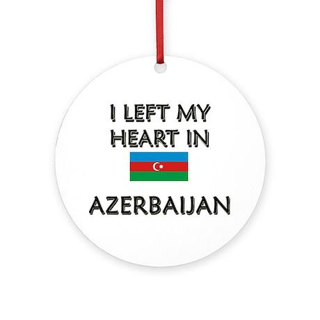 I Left My Heart In Azerbaijan Ornament (Round)