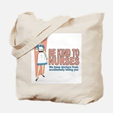 Be kind to nurses... Tote Bag