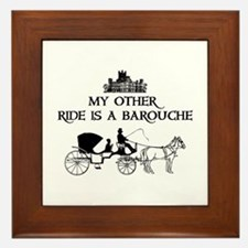 My Other Ride Is A Barouche Framed Tile