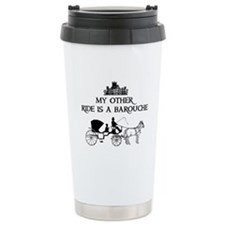 My Other Ride Is A Barouche Travel Mug