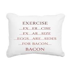 Exercise ... Bacon Rectangular Canvas Pillow