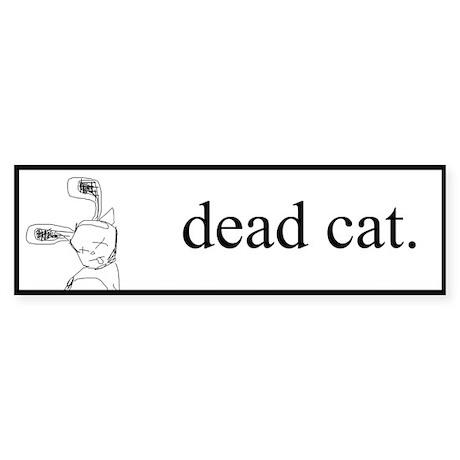 dead cat bumper sticker.