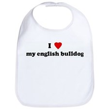 I Love my english bulldog Bib