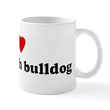 I Love my english bulldog Mug