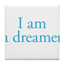 I am a dreamer Tile Coaster