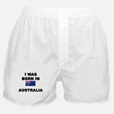 I Was Born In Australia Boxer Shorts