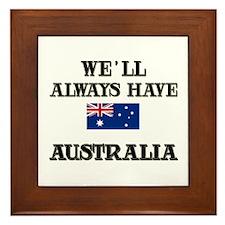 We Will Always Have Australia Framed Tile
