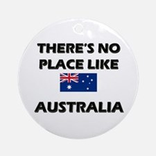 There Is No Place Like Australia Ornament (Round)