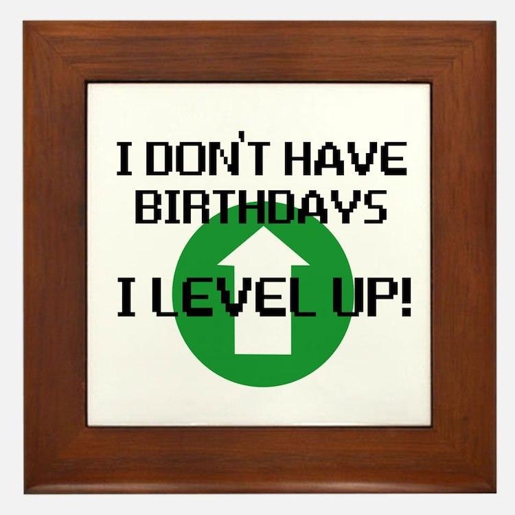 I dont have birthdays Framed Tile