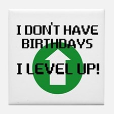 I dont have birthdays Tile Coaster