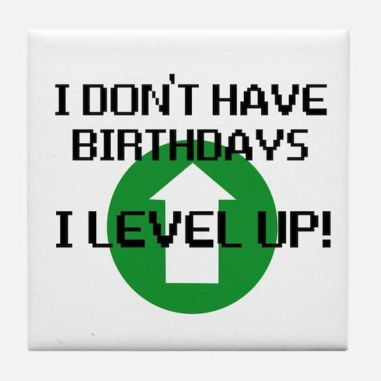 I dont have birthdays Tile Coaster