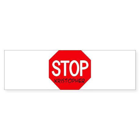 Stop Kristopher Bumper Sticker