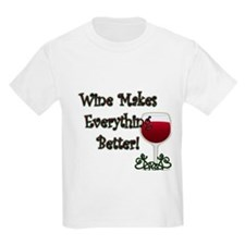 WINE MAKES EVERYTHING BETTER T-Shirt