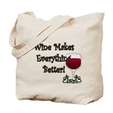 WINE MAKES EVERYTHING BETTER Tote Bag
