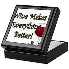 WINE MAKES EVERYTHING BETTER Keepsake Box